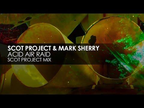 Scot Project & Mark Sherry - Acid Air Raid (Scot Project Mix)
