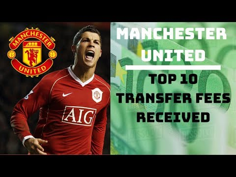 MANCHESTER UNITED: TOP 10 TRANSFER FEES RECEIVED.