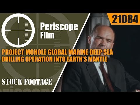 PROJECT MOHOLE   GLOBAL MARINE DEEP SEA DRILLING OPERATION INTO EARTH'S MANTLE 21084