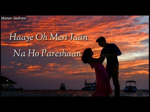 Haye O Meri Jaan Na Ho Pareshan ||WhatsApp Status||