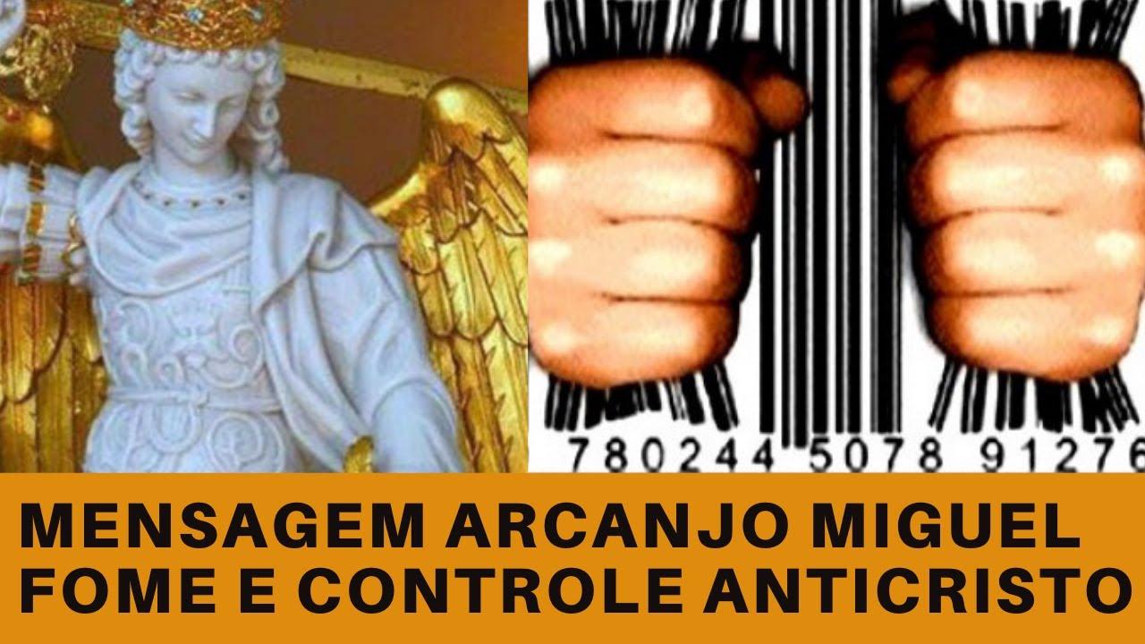 FOME E CONTROLE MUNDIAL – Mensagem de São Miguel Arcanjo