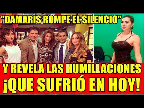 DAMARIS ROMPE EL SILENCIO Y REVELA LAS HUMILLACIONES QUE SUFRI� EN HOY