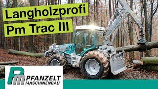 Forstschlepper: Was leistet der Forsttraktor Pm Trac III im Live-Einsatz?