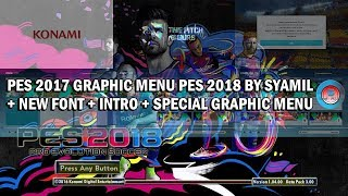 How To Install PES 2018 Graphic Menu for PES 2017 by Syamil