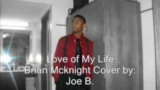 Love of My Life - Brian Mcknight cover by Joe B.