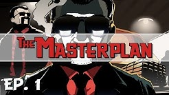 The Masterplan - Ep. 1 - Gameplay Introduction! - Let's Play