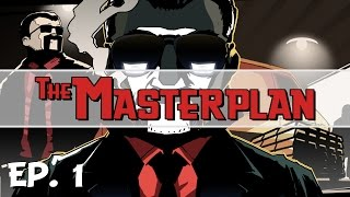 The Masterplan - Ep. 1 - Gameplay Introduction! - Let