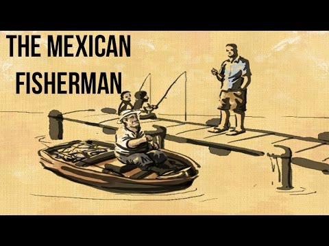 The Classic Tale Of The Mexican Fisherman | One Life #11