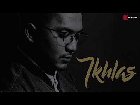 IKHLAS - IHSAN TARORE OFFICIAL VIDEO LYRICS