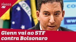 Glenn vai ao STF contra Jair Bolsonaro