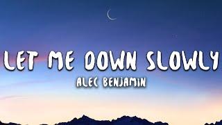 Alec Benjamin - Let Me Down Slowly (Lyrics)
