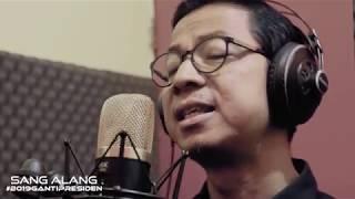 LIVE! Sang Alang Penyanyi Asli Lagu #2019 GANTI PRESIDEN -  OFFICIAL VIDEO CLIP