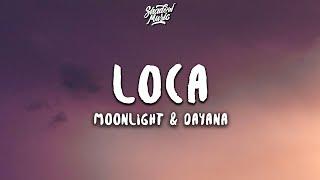 Moonlight & Dayana - Loca (Lyrics)
