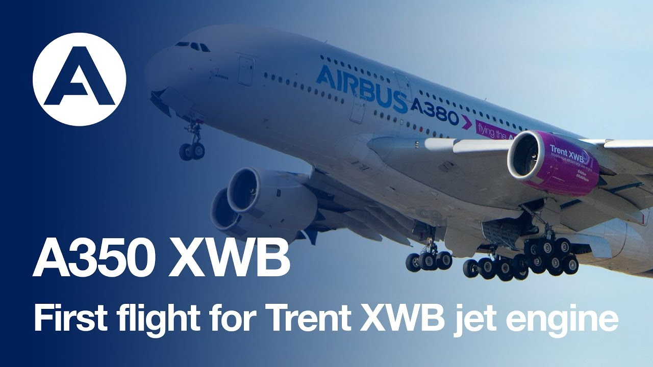 first flight for the airbus a350 s trent xwb jet engine youtube