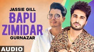Bapu Zimidar (Full Audio) | Jassie Gill | Crossblade | Gurnazar | Latest Punjabi Songs 2020