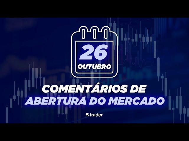 🔴 COMENTÁRIO ABERTURA DE MERCADO | AO VIVO | 26/10/2020 | B. Trader