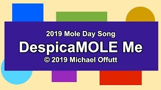 """Mole Day Song 2019 """"DespicaMOLE Me"""" by Mike Offutt"""