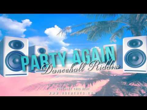 Party Again Riddim - Dancehall / Afrobeat Instrumental Beat | September 2015