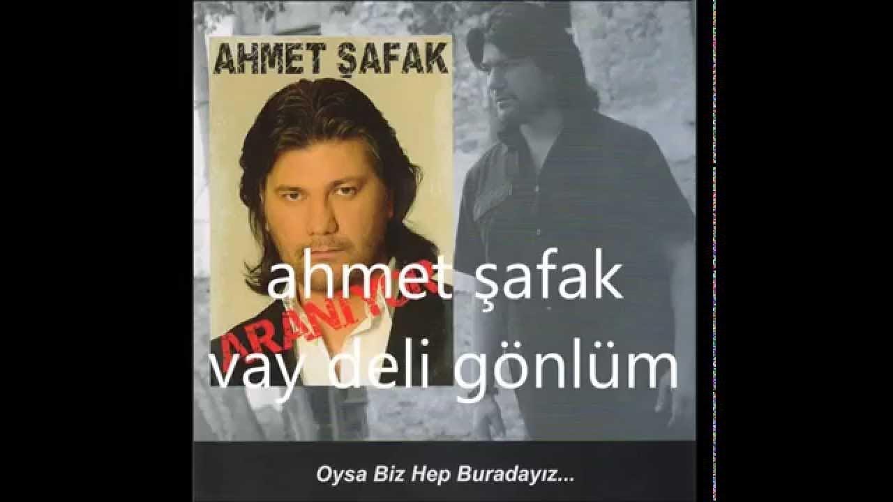 Ahmet Safak Vay Delikanli Gonlum Youtube