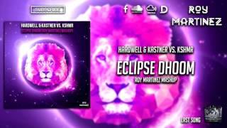 Hardwell & Kastner vs. KSHMR - Eclipse Dhoom (Roy Martinez Mashup)