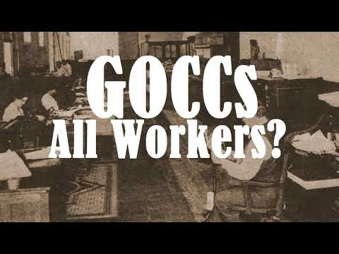 Applicability of the Labor Code: GOCCs & All Workers?