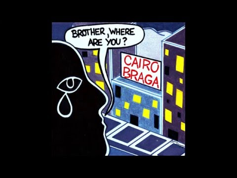 Cairo Braga - Brother, Where Are You? (Audio)