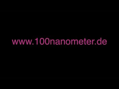 100 Nanometer - Verändern die Welt!