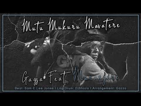 Download Gazza - Mutu Mukuru Mavatere (feat. Murangere) Official Audio