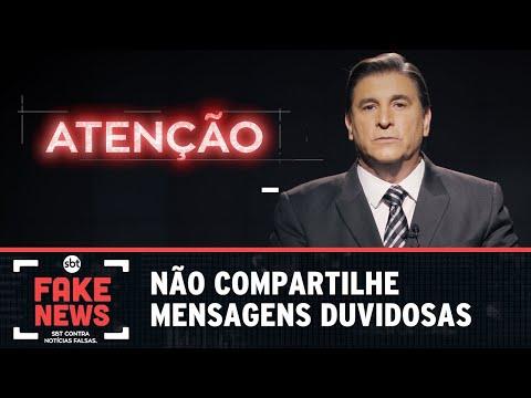 SBT Contra Notícias Falsas: não compartilhe mensagens duvidosas