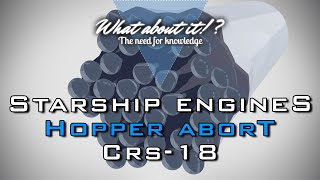 SpaceX Starship Raptor Engine Configuration, Starhopper aborted Test Flight  and CRS-18 Updates