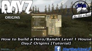 Hero/bandit Level 1 Haus - Dayz Origins [tutorial/guide]