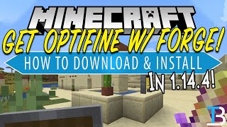 How To Download & Install Optifine with Forge in Minecraft 1.14.4