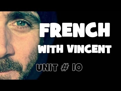 FRENCH WITH VINCENT # Unit 10 = Lesson A = Le Subjonctif