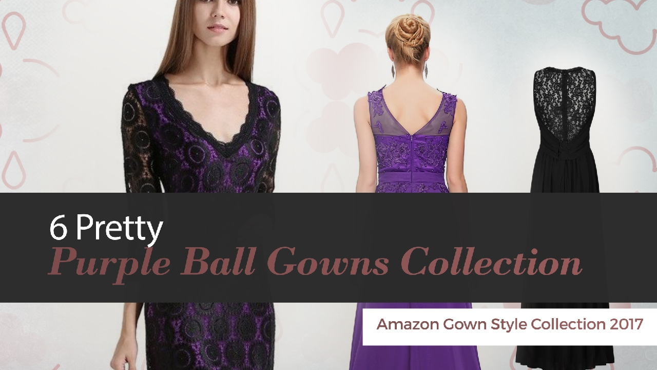 6 Pretty Purple Ball Gowns Collection Amazon Gown Style Collection ...