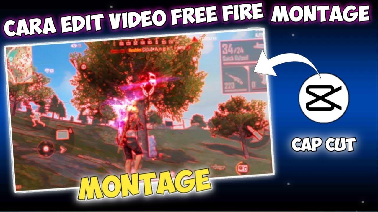 Cara Edit Video Free Fire Montage Di Cap Cut Youtube