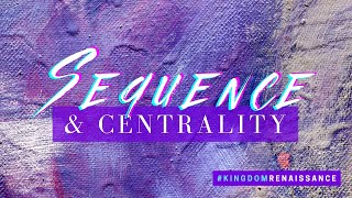Sequence and Centrality // Pastor Dexter Upshaw Jr.