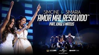 Simone e Simaria - Amor Mal Resolvido (Part. Jorge e Mateus)