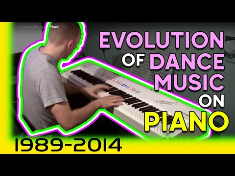 Evolution Of Dance Music On Piano