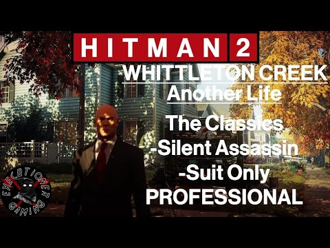 Hitman 2: Whittleton Creek - Another Life - The Classics - Silent Assassin, Suit Only, Professional |