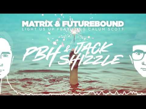 Matrix & Futurebound Ft Calum Scott - Light Us Up (PBH & Jack Shizzle Remix)