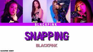 How would Blackpink sing Snapping - Chung Ha Lyrics Color Coded ( Han/Rom/Eng) BLACKPINK HONEY