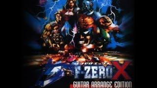 F-Zero X: Guitar Arrange Edition (Full Album)