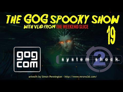 The GOG Spooky Show - System Shock 2 - #19 - on twitch.tv/gogcom