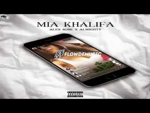 Alex Rose Ft Almighty – Mia Khalifa (Audio Officia)
