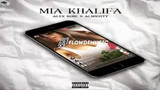 Alex Rose Ft Almighty – Mia Khalifa  Officia