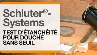 Comment faire un test d'étanchéité pour une douche sans seuil de Schluter®-Systems