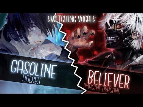 ◤Nightcore◢ ↬ Gasolᶤne Belᶤever [Switching Vocals | Mashup]