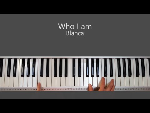 Who I am -  Blanca Piano Tutorial and Chords