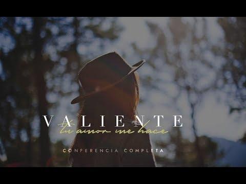 VALIENTE  - Conferencia de Mujeres octubre '18 (completa)