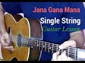 Jana Gana Mana single string guitar tabs lead lesson tutorial cover | Indian National Anthem